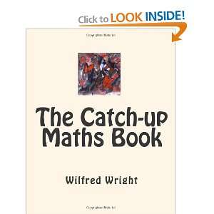 The Catch up Maths Book For anyone who needs to catch up