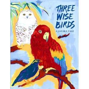 Three Wise Birds (Jataka Tales) (Spanish Edition