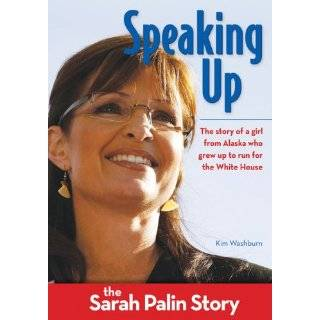 Speaking Up: The Sarah Palin Story (Oct) by Kim Washburn (Sep 3, 2010)
