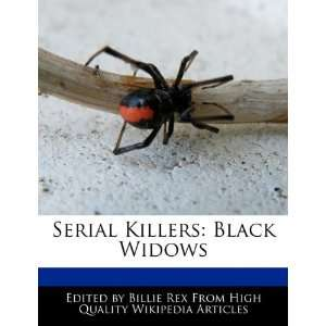 Serial Killers: Black Widows: Billie Rex: 9781241566579: