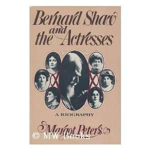 Bernard Shaw and the actresses (9780385120517): Margot