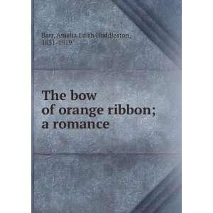 ribbon; a romance: Amelia Edith Huddleston, 1831 1919 Barr: Books