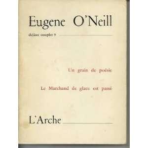 de poesie. Le marchand de glace est passé: Eugene Oneill: Books