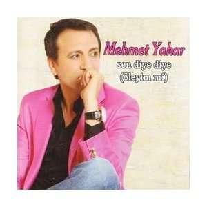 Sen Diye Diye (Öleyim mi): Mehmet Yakar: Music