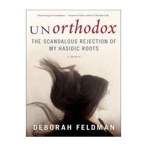 Rejection of My Hasidic Roots (3520700000270): Deborah Feldman: Books