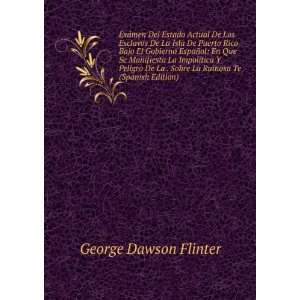 Sobre La Ruinosa Te (Spanish Edition) George Dawson Flinter Books