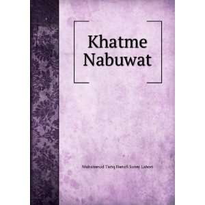 Khatme Nabuwat,urdu,islamic book,pdf Muhammad Tariq Hanafi Sunni