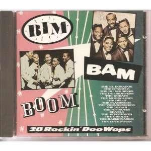 Bim Bam Boom 28 Rockin Doo Wops Spaniels, Dells, Thunderbirds Music