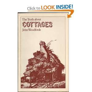 Truth About Cottages (9780710001658) John Woodforde Books