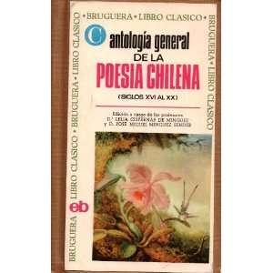 Antologia General De La Poesia Chilena (Siglos XVI Al XX