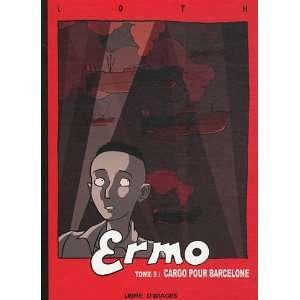 Ermo t.5 ; cargo pour Barcelone (9782952678452) Bruno Loth Books