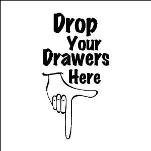 Drop your drawes hereWall Quotes Sayings Laundry Room