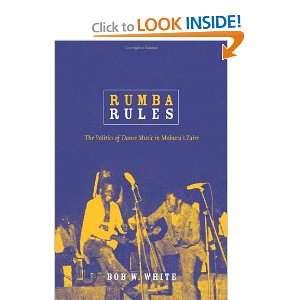 Dance Music in Mobutu's Zaire (9780822341123) Bob W. White Books