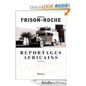 Reportages africains (French Edition): Roger Frison Roche: