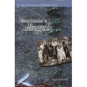 Stephanies Angels: An ALS Journey of Palliative Care
