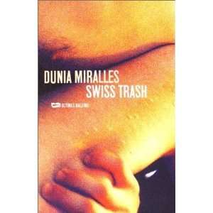 Swiss trash (9782842192549): Dunia Miralles: Books