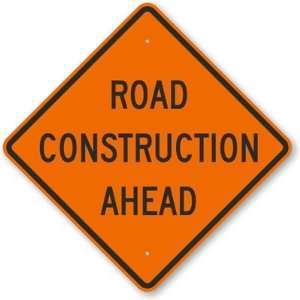 Road Construction Ahead Aluminum Sign, 24 x 24 Office