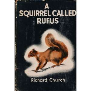 A Squirrel Called Rufus Richard Church, John Skeaping Books