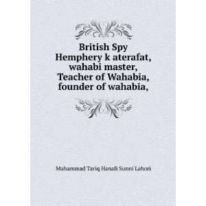 British Spy Hemphery k aterafat,wahabi master,Teacher of Wahabia
