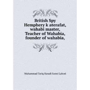 British Spy Hemphery k aterafat,wahabi master,Teacher of Wahabia