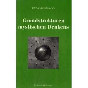 mystischen Denkens. (9783826018237): Christian Steineck: Books