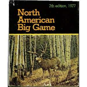 North American Big Game 7th Ed. 1977 Wm H. and Philip
