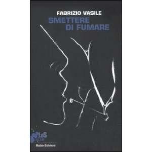 Smeere di fumare (9788873718765) Fabrizio Vasile Books