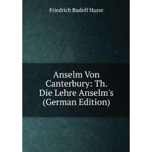 Anselm Von Canterbury Th. Die Lehre Anselms (German