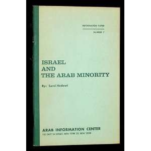 Israel and the Arab Minority Information Paper Number 7 Sami Hadawi