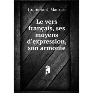 §ais, ses moyens dexpression, son armonie: Maurice Grammont: Books