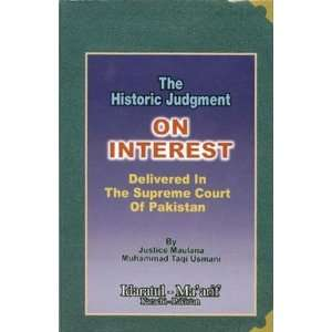 The Historic Judgment on Interest: Mufti Muhammad Taqi Usmani: