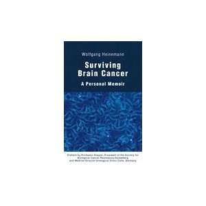 Surviving Brain Cancer (9783833451973): Wolfgang Heinemann: Books