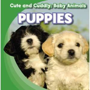 Puppies (Cute and Cuddly Baby Animals)