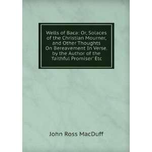by the Author of the faithful Promiser Etc John Ross MacDuff Books