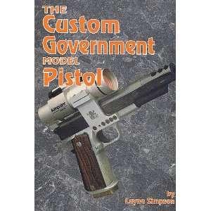 Custom Government Model Pistol (9781879356160) Layne Simpson Books