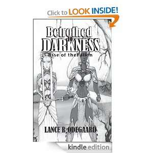 Betrothed to Darkness (Rise of the Fallen): Lance R Odegaard: