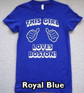 THIS GIRL LOVES BOSTON T Shirt new beantown tee jersey