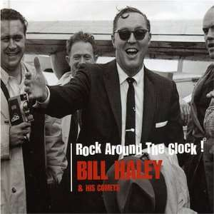 Rock Around the Clock! Bill Haley, Comets Music