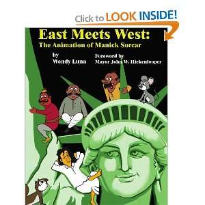 West The Animation of Manick Sorcar (9780578054049) Wendy Luna