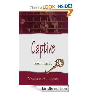 Captive (Bendmore): Yvette Lynn:  Kindle Store