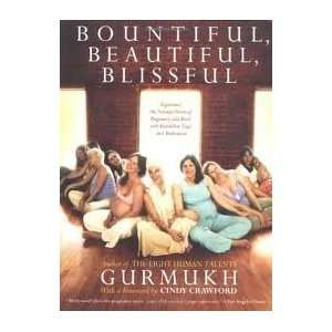 Blissful Publisher: St. Martins Griffin: Gurmukh Kaur Khalsa: Books