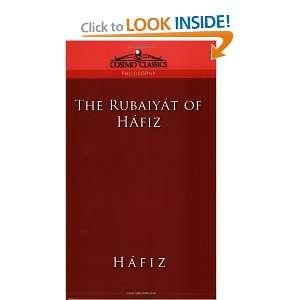 Rubaiyat of Hafiz (9781596050495): Khwaja Shamsuddin Mohammad: Books