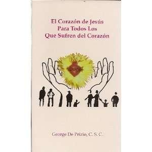 JESUS PARA TODOS LOS QUE SUFREN DEL CORAZON GEORGE DE PRIZIO Books
