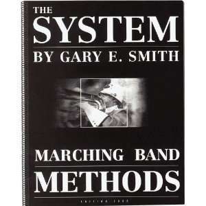 Gary E. Smith The System Marching Band Methods Book