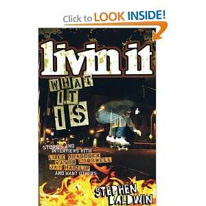 Livin It: What It Is (9780805444377): Stephen Baldwin: Books