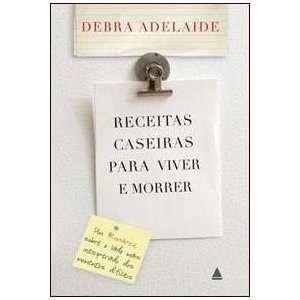 Receitas Caseiras Para Viver e Morrer (Em Portugues do