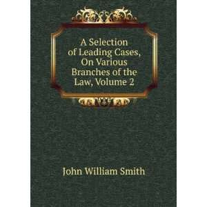 , On Various Branches of the Law, Volume 2: John William Smith: Books