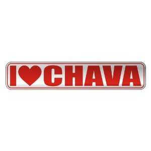 I LOVE CHAVA  STREET SIGN NAME: Home Improvement