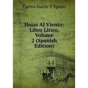 Lírico, Volume 2 (Spanish Edition) Carlos Guido Y Spano Books