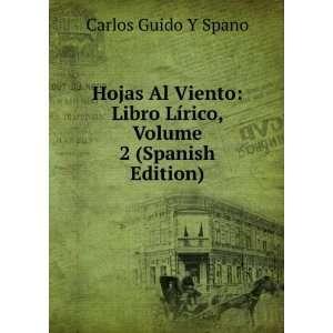 Lírico, Volume 2 (Spanish Edition) Carlos Guido Y Spano Books
